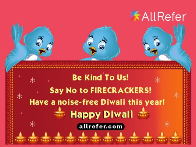 Happy Diwali - Be kind to us. Say no to FIRECRACKERS. Have a noise-free Diwali this year. Picture