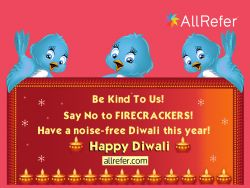 Happy Diwali - Be kind to us. Say no to FIRECRACKERS. Have a noise-free Diwali this year. Photo